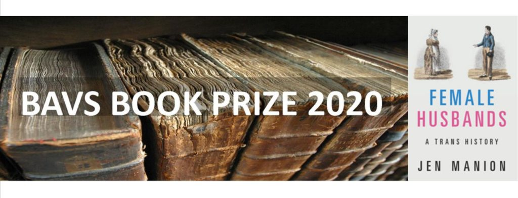Jen Manion's Female Husbands: A Trans History has won the BAVS Book Prize 2021. Click here to watch a special online event in honour of the book.